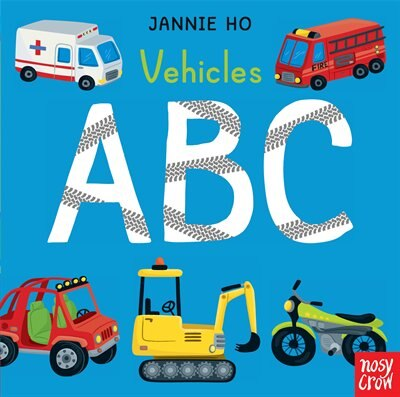 Vehicles Abc by Nosy Crow