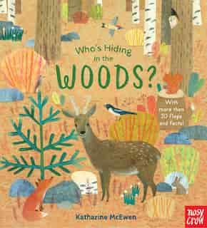 Who's Hiding In The Woods? by Nosy Crow
