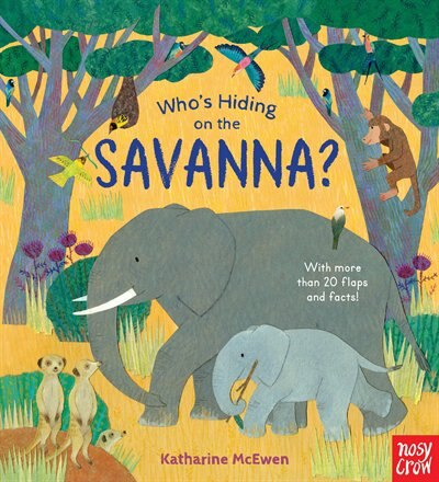 Who's Hiding On The Savanna? by Nosy Crow