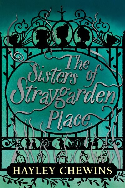 The Sisters Of Straygarden Place by Hayley Chewins