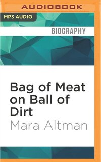 Bag Of Meat On Ball Of Dirt