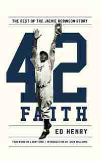 42 Faith: The Rest Of The Jackie Robinson Story by Ed Henry
