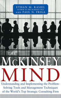 The Mckinsey Mind: Understanding And Implementing The Problem-solving Tools And Management…