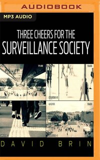 Three Cheers For The Surveillance Society