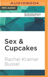 Sex & Cupcakes: A Juicy Collection Of Essays