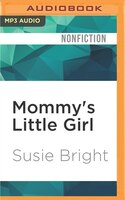 Mommy's Little Girl: Susie Bright On Sex, Motherhood, Porn And Cherry Pie