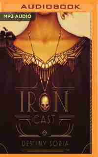 Iron Cast by Destiny Soria