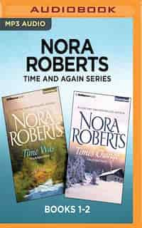 Nora Roberts Time And Again Series: Books 1-2: Time Was & Times Change by Nora Roberts