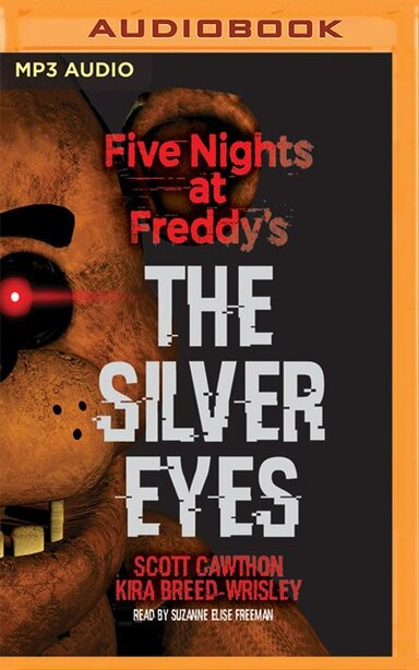 Five Nights At Freddy's: The Silver Eyes: Five Nights At Freddy's, Book 1 by Scott Cawthon