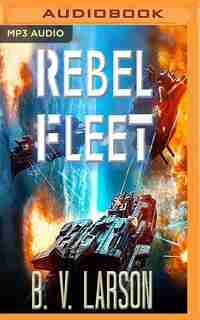 Rebel Fleet by B. V. Larson