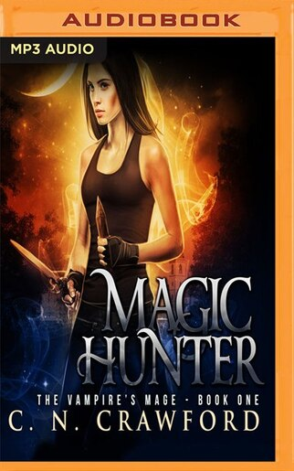 Magic Hunter An Urban Fantasy Novel
