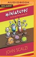 Book Miniatures: The Very Short Fiction Of John Scalzi by John Scalzi