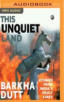 Book This Unquiet Land: Stories From India's Fault Lines by Barkha Dutt