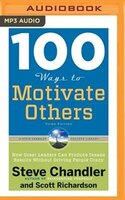Book 100 Ways To Motivate Others, Third Edition: How Great Leaders Can Produce Insane Results Without… by Steve Chandler