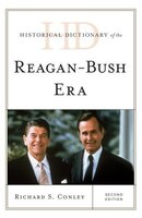 Book Historical Dictionary Of The Reagan-bush Era by Richard S. Conley