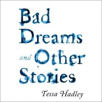 Bad Dreams, And Other Stories
