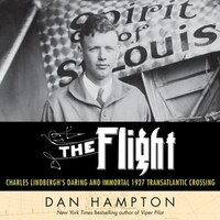 Book The Flight: Charles Lindbergh's 1927 Transatlantic Crossing by Dan Hampton