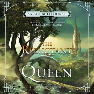 The Reluctant Queen: Book Two Of The Queens Of Renthia by Sarah Beth Durst