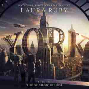York: The Shadow Cipher by Laura Ruby