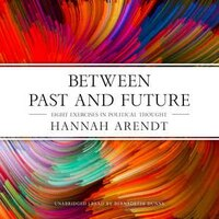 Between Past And Future: Eight Exercises In Political Thought