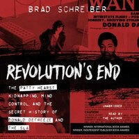 Revolution's End: The Patty Hearst Kidnapping, Mind Control, And The Secret History Of Donald…