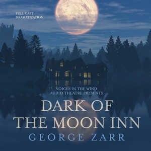 Dark Of The Moon Inn by George Zarr