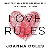 Love Rules: How To Find A Real Relationship In A Digital World