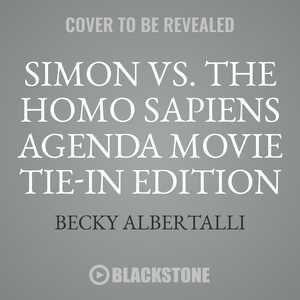 Simon Vs. The Homo Sapiens Agenda Movie Tie-in Edition by Becky Albertalli