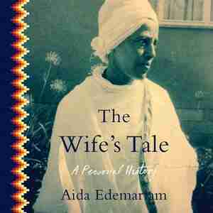 The Wife's Tale: A Personal History by Aida Edemariam