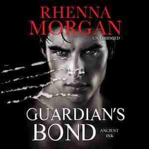 Guardian's Bond: (ancient Ink) by Rhenna Morgan