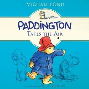 Paddington Takes The Air by Michael Bond