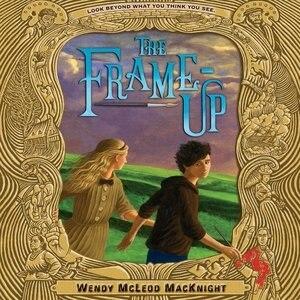 The Frame-up de Wendy Mcleod Macknight