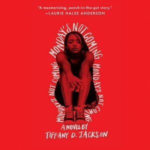 Monday's Not Coming: A Novel by Tiffany D. Jackson