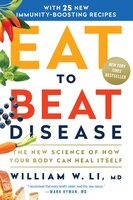Eat To Beat Disease: The New Science Of How Your Body Can Heal Itself