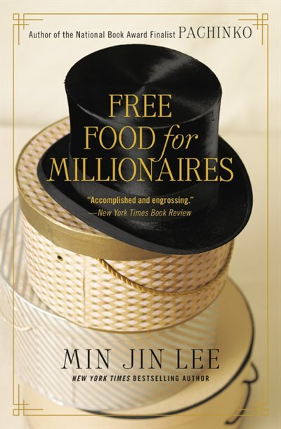 Free Food For Millionaires by Min Jin Lee