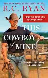This Cowboy Of Mine: Includes A Bonus Novella by R.c. Ryan