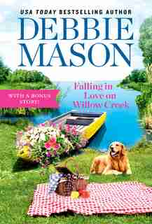 Falling In Love On Willow Creek: Includes A Bonus Story by Debbie Mason