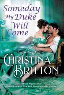 Someday My Duke Will Come by Christina Britton