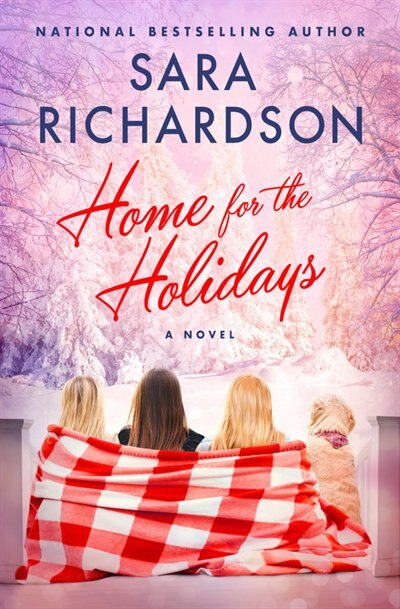 Home For The Holidays by Sara Richardson