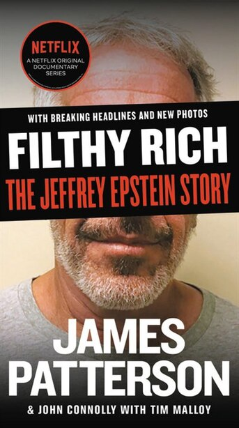 Filthy Rich: The Jeffrey Epstein Story by James Patterson