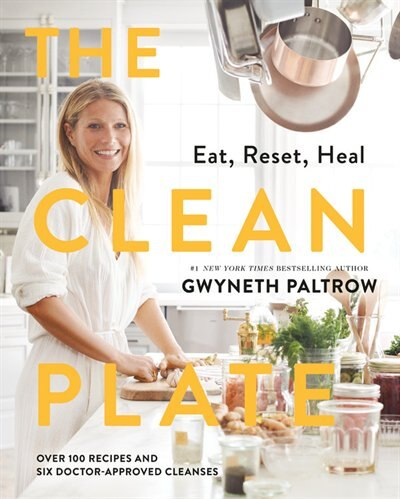 The Clean Plate: Eat, Reset, Heal by Gwyneth Paltrow