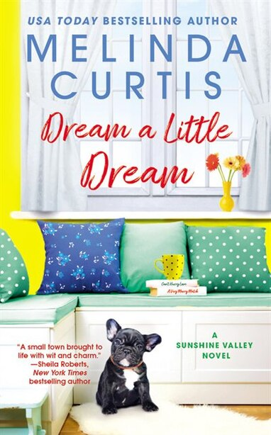 Dream A Little Dream by Melinda Curtis
