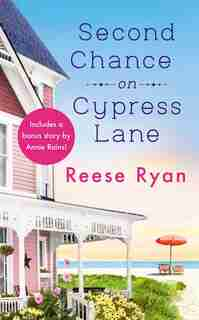 Second Chance On Cypress Lane: Includes A Bonus Novella by Reese Ryan