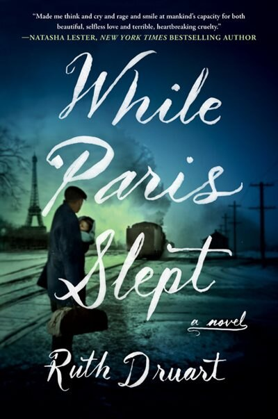 While Paris Slept: A Novel by Ruth Druart