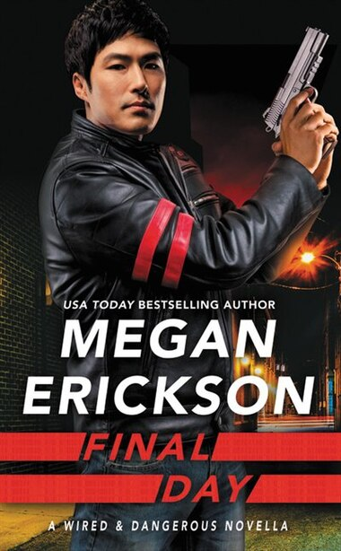 Final Day: A Wired & Dangerous Novella by Megan Erickson