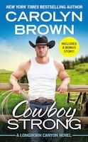 Cowboy Strong: Includes A Bonus Novella