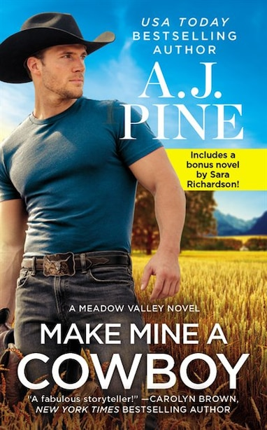 Make Mine A Cowboy: Two Full Books For The Price Of One by A.j. Pine