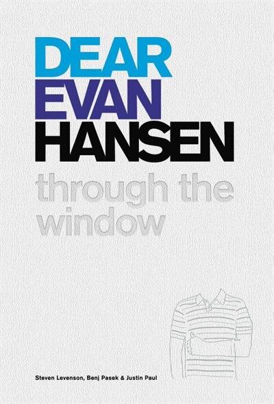 Dear Evan Hansen: Through The Window by Steven Levenson