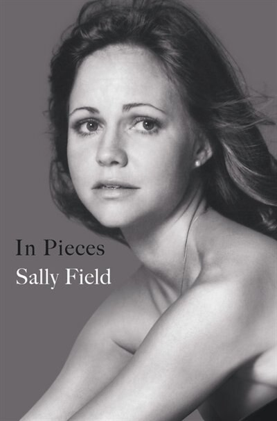 In Pieces by Sally Field