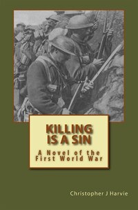 Killing Is a Sin: A Novel of the First World War